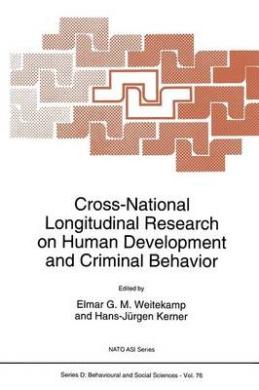 Cross-National Longitudinal Research on Human Development and Criminal Behavior (NATO Science Series D:)