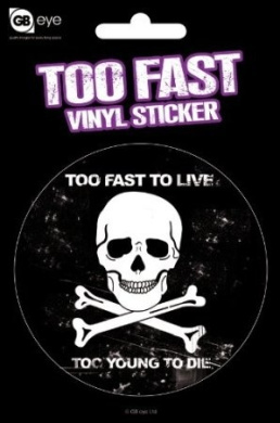 Too Fast To Live Vinyl Sticker 15x10cm