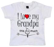 IiE, I love my Grandpa this much, Baby Unisex Boy Girl T-shirt, 0-6m, White
