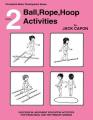 Ball, Rope, Hoop Activities