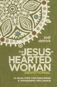 The Jesus-Hearted Woman Devotional