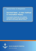 Survival Trees - A New Method in Innovation Theory
