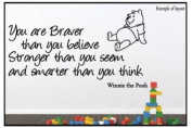 Winnie the Pooh You are Braver Children's Bedroom Kids Room Playroom Nursery Wall Sticker Wall Art Vinyl Wall Decal Wall Mural - Regular Size.