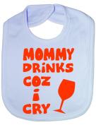 Mom Drinks Cos I Cry - Funny Baby/Toddler/Newborn Bib - Baby Gift