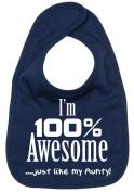 Image is Everything - I'm 100% Awesome....  .   my Aunty - Baby, Toddler, Feeding Bib, Navy