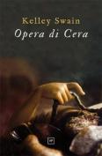 Opera Di Cera
