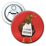 Chicken with Sign I Love Vegans Bottle Opener Fridge Magnet