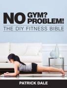 No Gym? No Problem!