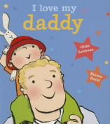I Love My Daddy [Board book]
