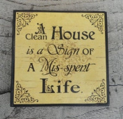 "Funny Drinks Coaster / Magnetic Tile - ""A Clean House Is A Sign Of A Mis-Spent Life"" - Great Gift Idea!"