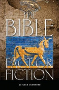 The Bible: Fact or Fiction