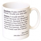 """Live Forever"" Funny Miss Universe Coffee Tea Mug - MugsnKisses Collection - Each Mug Includes Free Chocolate Kiss!"