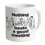 Nothing Beats A Good Meeting Mug, White
