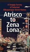 Atrisco to Zena Lona