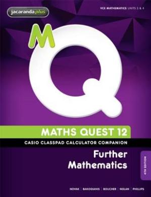 Maths Quest 12 Further Mathematics Casio Classpad Calculator Companion (Maths Quest for Victoria Senior Series)