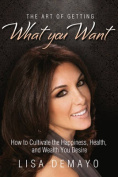 The Art of Getting What You Want