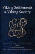 Viking Settlements and Viking Society