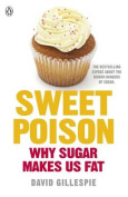 Sweet Poison - Why Sugar Makes Us Fat