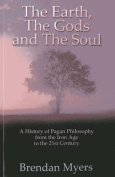 The Earth, the Gods and the Soul - a History of Pagan Philosophy