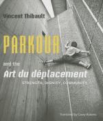 Parkour and the Art Du Deplacement