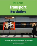 The Green Transport Revolution; The Greening of Transport for the 21st and 22nd Centuries