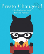 Presto Chang-o! :  A Book of Animal Magic [Board book]