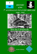 History of the 7th Australian Infantry Brigade 1940-1945
