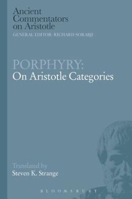 Porphyry: On Aristotle Categories (Ancient Commentators on Aristotle)