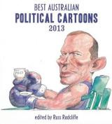 Best Australian Political Cartoons 2013