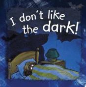 I Don't Like the Dark