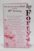 With Love To A Special Sister On Your 40th Birthday Card - Beautiful three fold card with verse