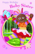 In The Night Garden Baby Sister Birthday Greeting Card
