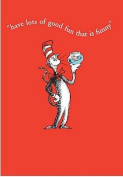 Dr Seuss - Have Lots Of Good Fun That Is Funny