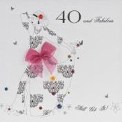 """ 40 And Fabulous "" Handmade Birthday Card - BB50"