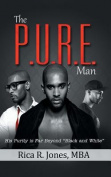 The P.U.R.E. Man