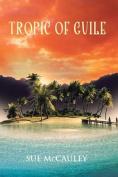 Tropic of Guile