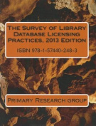 Survey of Library Database Licensing Practices, 2013
