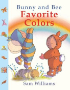Bunny and Bee Favorite Colors [Board Book]