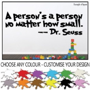 Dr Seuss Quote - A Person's a Person No Matter How Small Children's Bedroom Kids Room Baby's Nursery Inspirational Wall Sticker Wall Decal Wall Art Wall Vinyl Wall Mural - Regular Size.