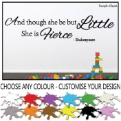 Shakespeare Quote - And Though She Be But Little She is Fierce Children's Bedroom Kids Room Baby's Nursery Inspirational Wall Sticker Wall Decal Wall Art Wall Vinyl Wall Mural - Regular Size.