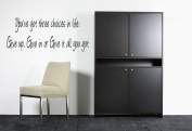 Youve got three choices in life Wall Sticker Lyrics Quote Vinyl Decal Mural Art Bedroom