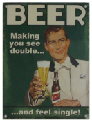 Original Metal Sign Company - Beer Making you see double and feel single!