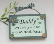 Daddy We Love you to the moon and back keepsake wooden plaque