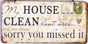 My House Was Clean Last Week... sorry you missed it Plaque
