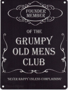 FOUNDER MEMBER OF THE GRUMPY OLD MENS CLUB NEVER HAPPY UNLESS COMPLAINING METAL WALL ADVERTISING WALL SIGN