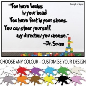 Dr Seuss Quote - You Have Brains in Your Head You Have Feet In Your Shoes Children's Bedroom Kids Room Baby's Nursery Inspirational Wall Sticker Wall Decal Wall Art Wall Vinyl Wall Mural - Regular Size.