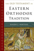 The Old Testament in Eastern Orthodox Tradition