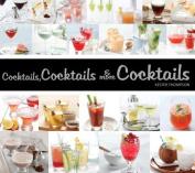 Cocktails, Cocktails & More Cocktails!