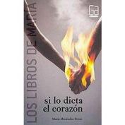Si lo dicta el corazon / If the heart say it