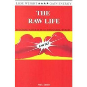The Raw Life (Becoming Natural in an Unnatural World)